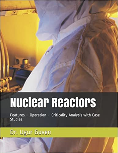 Nuclear Reactors Criticality and Operation Book